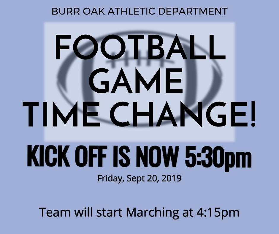 9/20/19 Football Game Time Change to 5:30pm